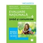 Evaluare Naţională clasa a VI-a. Limbă şi comunicare. Modele de teste pentru limba română şi limba germană (L1)