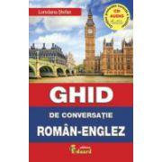 GHID DE CONVERSATIE ROMAN ENGLEZ (contine CD)