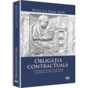 Obligatia contractuala in dreptul roman cu trimiteri comparative la Codul civil
