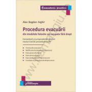 Procedura evacuarii din imobilele folosite sau ocupate fara drept Comentarii si jurisprudenta potrivit noului Cod de procedura civila