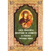 Viata Preasfintei Nascatoare de Dumnezeu si pururi Fecioarei Maria