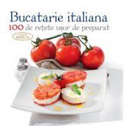 Bucătărie italiană. 100 de rețete ușor de preparat