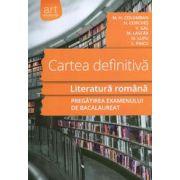 Cartea definitiva - Literatura romana - pregatirea examenului de bacalaureat 2015