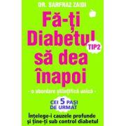 Fă-ţi diabetul să dea înapoi – Înţelege-i cauzele profunde şi ţine-ţi sub control diabetul