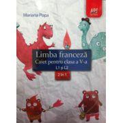 Limba franceza caiet pentru clasa a V-a L1 si L2 - 2 in 1