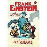 Frank Einstein şi motorul cu antimaterie