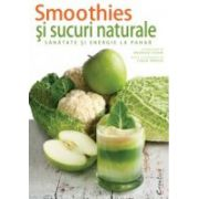 Smoothies-uri si sucuri naturale– sănătate și energie la pahar