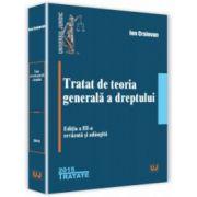 Tratat de teoria generală a dreptului - Editia 3 - Ion Craiovan
