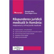 Raspunderea juridica medicala in Romania - Malpraxisul si infractiunile medicale