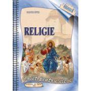 Religie. Caiet pentru elevi. Clasa I
