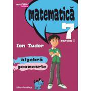 Matematica 2015 - 2016 Initiere - Algebra, Geometrie - Clasa A VII-A - Partea I - Semestrul I