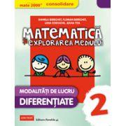 Matematica si Explorarea Mediului Consolidare 2015 - Modalitati de Lucru Diferentiate - clasa II