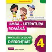 LIMBA SI LITERATURA ROMANA 2015 - CONSOLIDARE - MODALITATATI DE LUCRU DIFERENTIATE - CLASA A IV-A