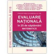 EVALUARE NAŢIONALĂ 2016 Matematică - Pregătirea examenului în 25 de săptămâni
