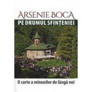 Arsenie Boca pe drumul sfinteniei