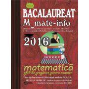 Bacalaureat 2016 Mate-Info - Ghid de pregatire pentru examen