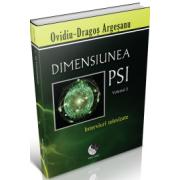 Dimensiunea PSI - Volumul 2. Interviuri televizate - Ovidiu-Dragos Argesanu