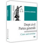 Drept civil. Partea generală. Curs universitar - Luiza-Cristina Gavrilescu