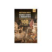 Marea carte a inumanității - O istorie a ororilor în 100 de episoade