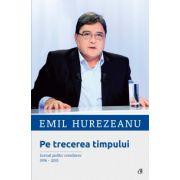 Pe trecerea timpului - Jurnal politic românesc 1996-2015