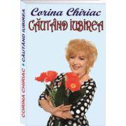 Cautand iubirea - Corina Chiriac