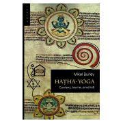 HATHA-YOGA: Context, teorie, practica