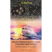 Mesajele strabunilor galactici continua, ei vor reveni curand printre noi, vol. 2
