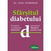 """Sfârşitul diabetului. Prevenirea şi vindecarea diabetului prin planul """"Mănâncă pentru a trăi"""""""