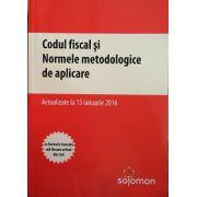 Codul fiscal si Normele metodologice de aplicare - actualizate la 15 ianuarie 2016 - Cu Normele inserate sub fiecare articol din Cod