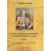 Istoria serviciilor secrete romanesti pana la 1944. Volumul I: De la Burebista la Stefan cel Mare