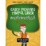 CAIET PENTRU TIMPUL LIBER MATEMATICA 2016 - CLASA A V-A