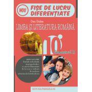 LIMBA SI LITERATURA ROMANA. FISE DE LUCRU DIFERENTIATE. CLASA A X-A. SEMESTRUL II