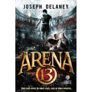 Arena 13 - vol. 1 din seria Arena 13