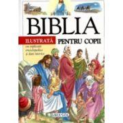 Biblia ilustrata pentru copii cu explicatii enciclopedice si date istorice
