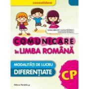 Comunicare in Limba Romana, pentru clasa pregatitoare. MODALITATI DE LUCRU DIFERENTIATE - CONSOLIDARE