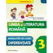 LIMBA SI LITERATURA ROMANA CONSOLIDARE 2016. MODALITATI DE LUCRU DIFERENTIATE. CLASA A III-A