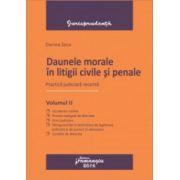 Daune morale în litigii civile și penale. Practică judiciară recentă. Vol. II