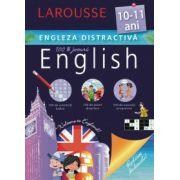 LAROUSSE. ENGLEZA DISTRACTIVĂ 10-11 ANI