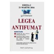 Legea AntiFumat - Editia I actualizata la 21 Martie 2016