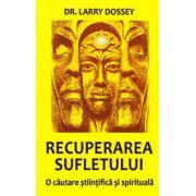 Recuperarea sufletului - o căutare ştiinţifică şi spirituală