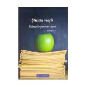 Ştiinţa vieţii. Educaţie pentru viaţă vol. 1
