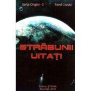 Strabunii Uitati- SERIA ORIGINI - 5 - Pavel Corut