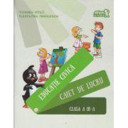 Educatie civica - Caiet de lucru - Clasa a III-a