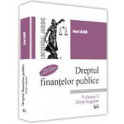 Dreptul finanțelor publice - Drept bugetar - Vol. I - Editia 2