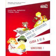 Limba si literatura romana - Clasa a III-a - Semestrul I - Editia 2016