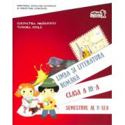 Limba si literatura romana - Clasa a III-a - Semestrul al II-lea - Editia 2016