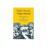 Trilogia balcanică - Migraaaanți sau Prea suntem mulți în aceeași barcă