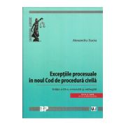 Exceptiile Procesuale in Noul Cod de Procedura Civila (2016) Editia a III-a, revizuita si adaugita (OUG nr. 1/2016)