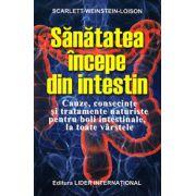 Sănătatea începe din intestin cauze, consecinţe şi tratamente naturiste pentru boli intestinale, la toate vârstele