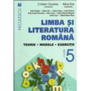 Limba şi literatura română clasa a V-a. Teorie, modele, exerciţii - Ciocaniu - 2016